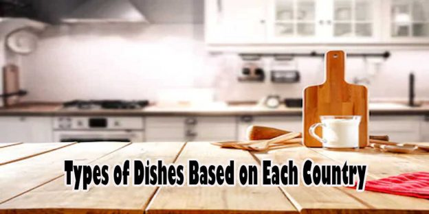 Types of Dishes Based on Each Country